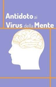 antidoto ai virus della mente